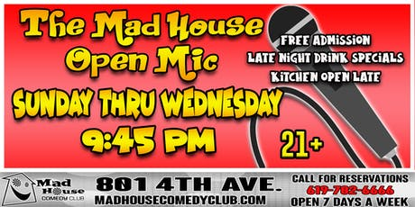 The Mad House Open Mic - Every Sun, Mon, Tues, & Wed. tickets