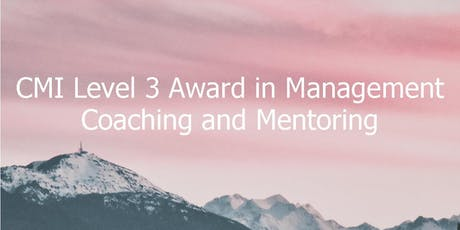 CMI Level 3 Award in Management Coaching and Mentoring tickets