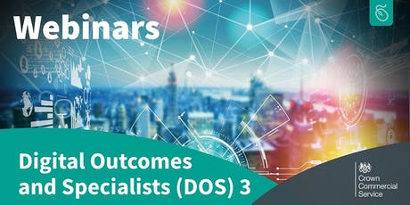 Digital Outcomes and Specialists 3 (DOS3) for Suppliers tickets