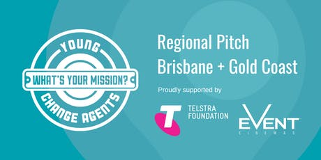 Young Change Agents Regional Pitch 2019 - Brisbane and Gold Coast tickets