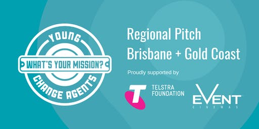 Young Change Agents Regional Pitch 2019 - Brisbane and Gold Coast
