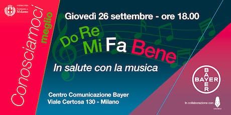 Bayer Conosciamoci Meglio - Do Re Mi Fa Bene: In Salute con la Musica biglietti