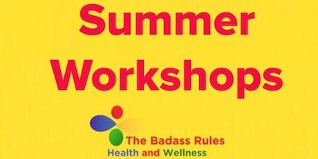 Badass Summer Workshops tickets