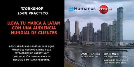 Lleva tu marca a LATAM creando una audiencia mundial para tu empresa entradas