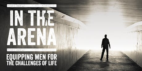 In the Arena - Equipping Men for the Challenges of Life (Newport) tickets