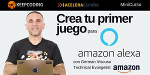 Crea tu primer juego en Alexa - Amazon & KeepCoding's...