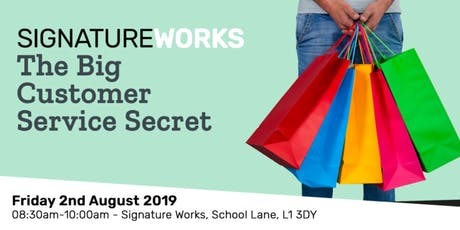 The Big Customer Service Secret - 2nd August 2019 tickets