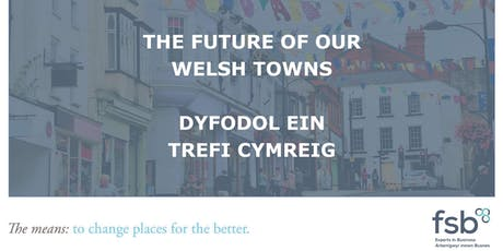 FSB with Newtown Chamber of Trade – The Future of Welsh Towns tickets
