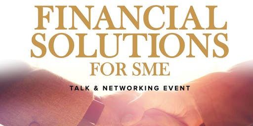 FINANCIAL SOLUTIONS FOR SME (Small to Medium Enterprise) Business