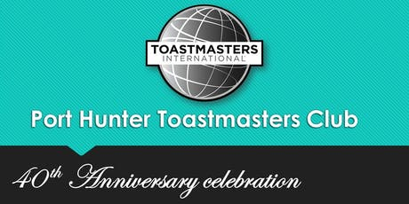 Port Hunter Toastmasters 40th anniversary lunch tickets