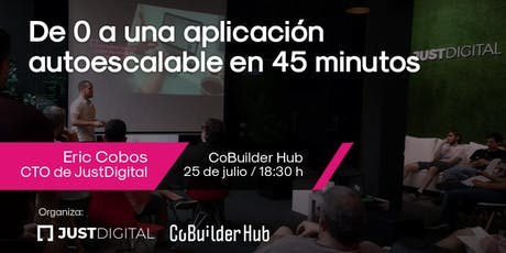 De 0 a una aplicación autoescalable en 45 minutos entradas