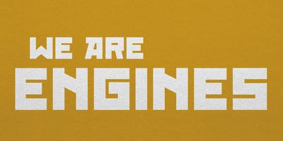 We Are Engines - 2019/2020