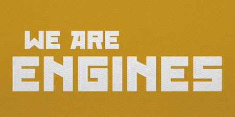 We Are Engines - 2019/2020 tickets