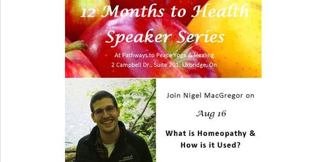 12 Months to Health Speaker Series: What is Homeopathy? tickets