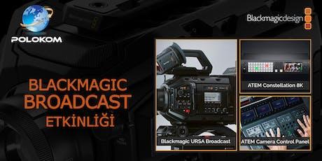 Blackmagic Broadcast Etkinliği tickets