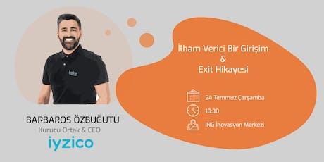 İlham Verici Bir Girişim&Exit Hikayesi: iyzico - Barbaros Özbuğutu tickets