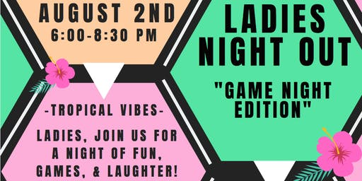 """Ladies Night Out """"Game Night Edition"""""""