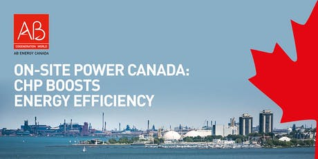 ON-SITE POWER CANADA: CHP boosts energy efficiency tickets