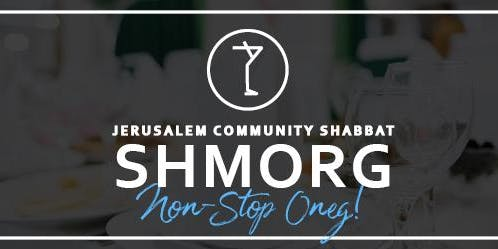 Jerusalem Community Shabbat Shmorg- Non Stop Oneg!