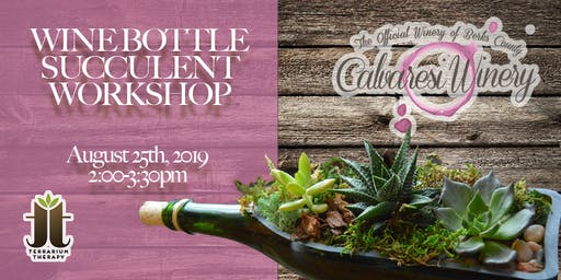 Wine Bottle Succulent Workshop at Calvaresi Winery