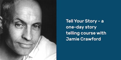Tell Your Story – a one-day story telling course with Jamie Crawford