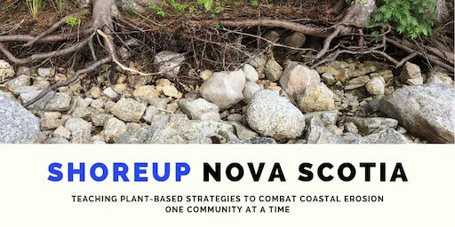 SHORE UP NOVA SCOTIA (pilot project) Living Shoreline Workshop