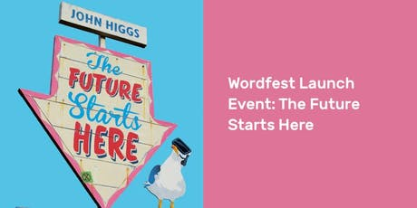 Wordfest Launch Event: The Future Starts Here tickets