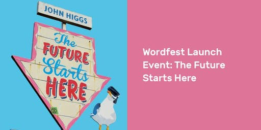 Wordfest Launch Event: The Future Starts Here