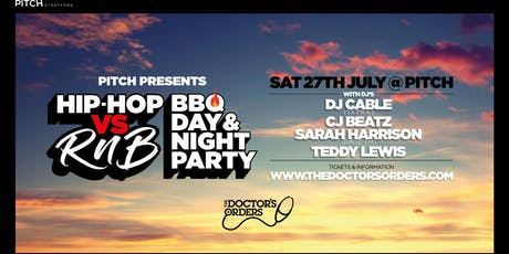 Pitch & The Doctor's Orders present: Hip-Hop vs RnB BBQ tickets