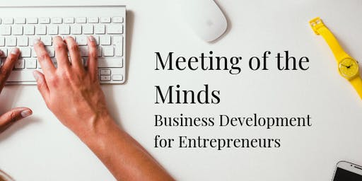 Meeting of the Minds: Business Development for Entrepreneurs