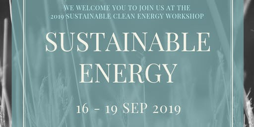 2019 SUSTAINABLE CLEAN ENERGY WORKSHOP