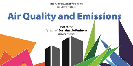 Air Quality and Emissions seminar – The Festival of Sustainable Business tickets