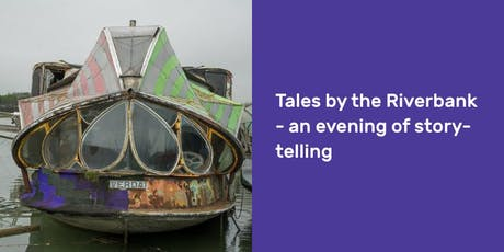 Tales by the Riverbank – an evening of story-telling tickets