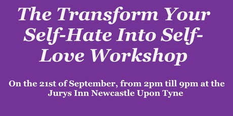 The Transform Your Self-Hate Into Self-Love Workshop tickets