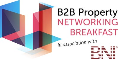 B2B Property Networking Breakfast (in association with BNI)