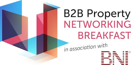 B2B Property Networking Breakfast (in association with BNI) tickets