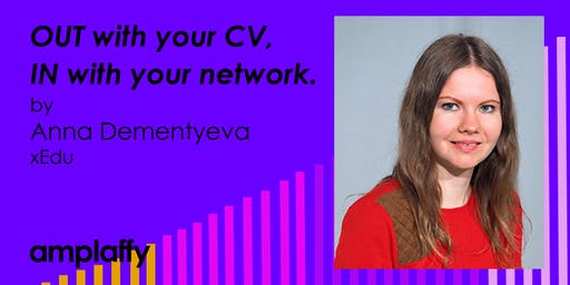 amplaffy36: OUT with your CV, IN with your network - Anna's story
