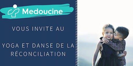 Yoga danse de la réconciliation / Yoga & reconciliation dance BY MEDOUCINE tickets