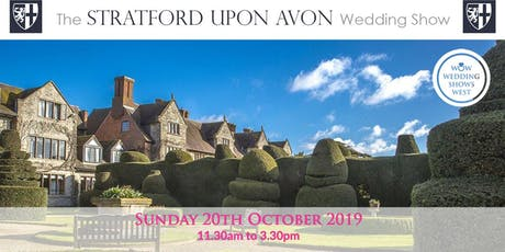 The Stratford Upon Avon Wedding Show Sunday 20th October 2019 tickets