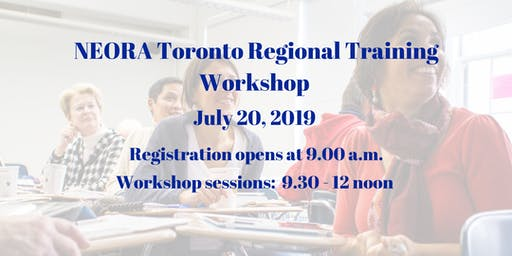 July NEORA Toronto Regional - Workshop