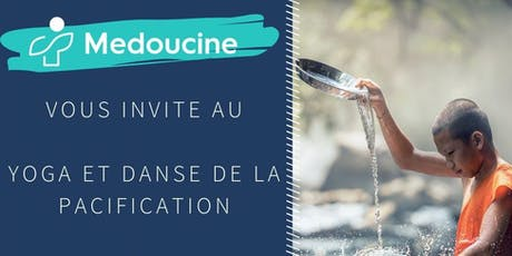 Yoga danse de pacification  / Yoga and pacification dance BY MEDOUCINE tickets