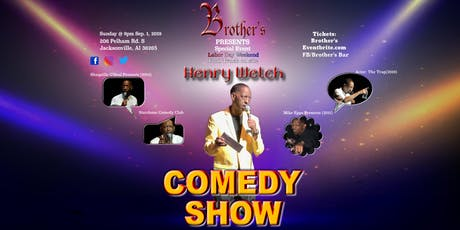 """Brother's Presents Comedy Night """" Henry Welch"""" tickets"""