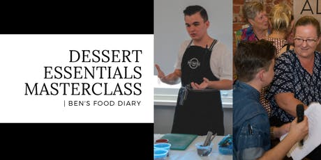 Dessert Essentials MASTERCLASS tickets
