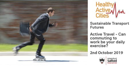 Active Travel - Can commuting to work be your daily exercise? tickets