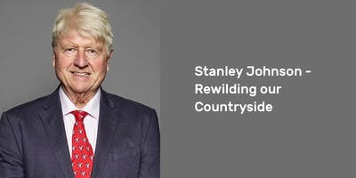 Stanley Johnson – Rewilding our Countryside