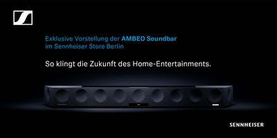 AMBEO Soundbar Launch Event Sennheiser Store Berlin