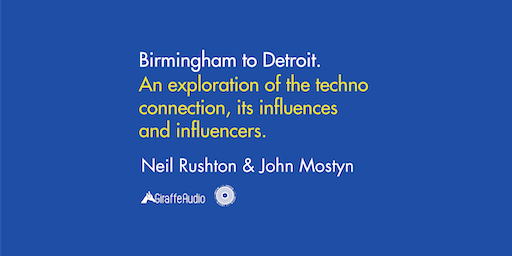 Birmingham to Detroit. The Techno Connection