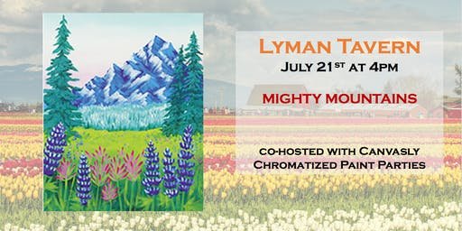 "Sip & Paint: ""Mighty Mountains"" @ Lyman Tavern"