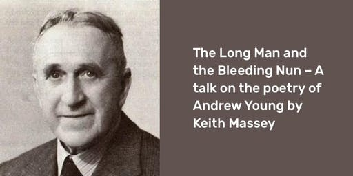The Long Man and the Bleeding Nun - Poetry of Andrew Young by Keith Massey