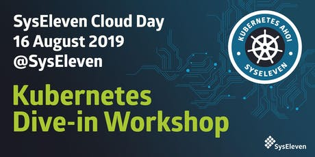 SysEleven Cloud Day | Kubernetes Dive-in Workshop August 2019 Tickets